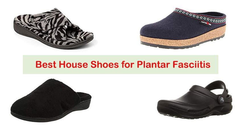 Best House Shoes for Plantar Fasciitis