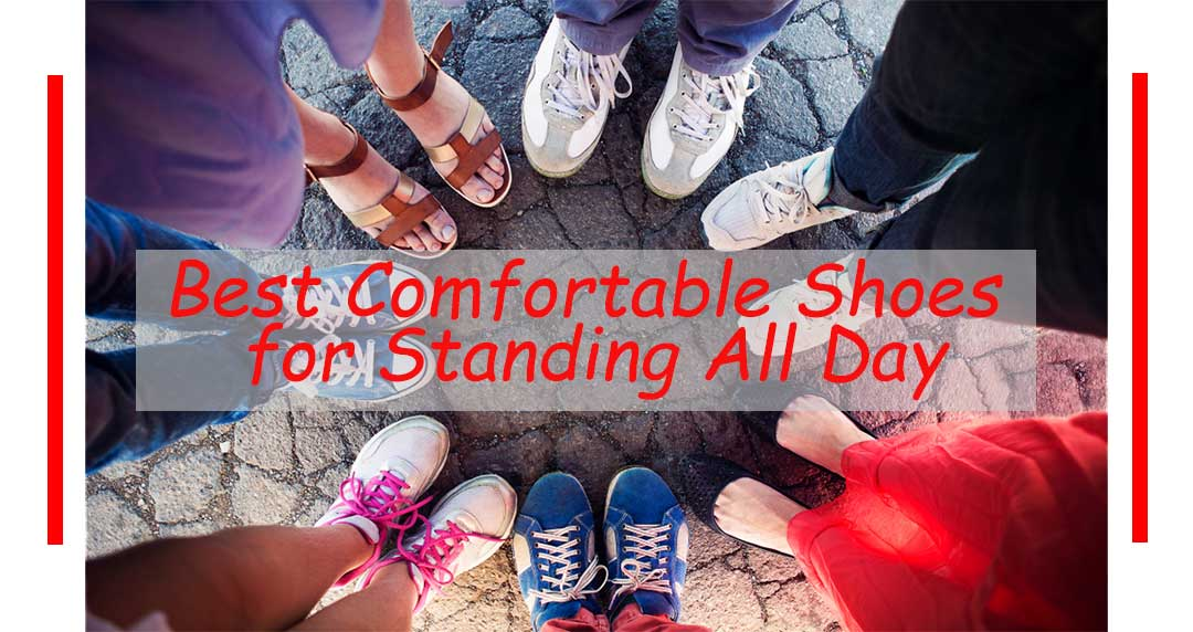 34c2c12fe20e Best Shoes for Standing All Day - ComfortFootwear