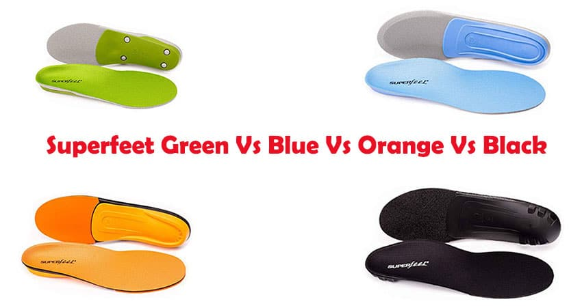 Superfeet Green Vs Blue Vs Orange Vs Black